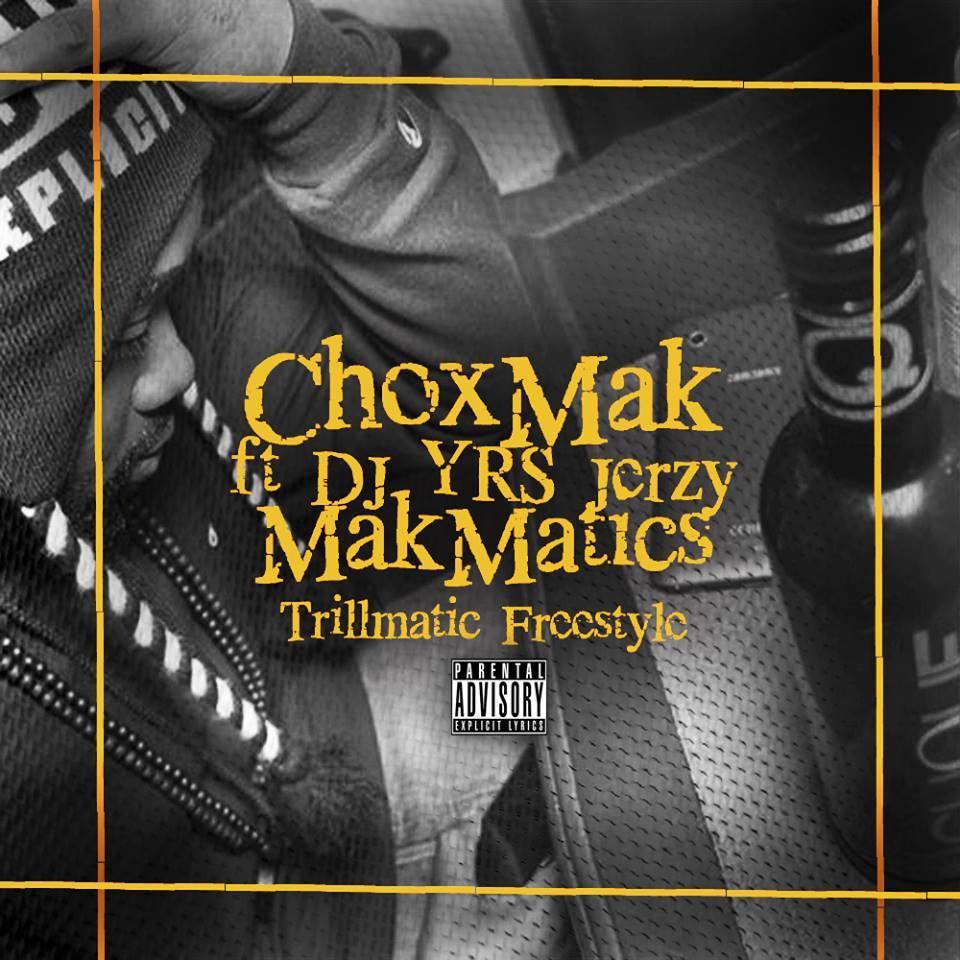 Chox-Mak Ft. DJ YRS Jerzy - Mak Matics (Prod. By Ty Beats)