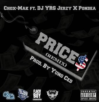 Chox-Mak Ft. DJ YRS Jerzy & Pondea - Prices (Remix) Prod. By Yung Ced