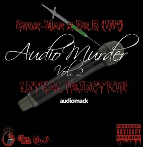 Chox-Mak & Dr.G Audio Murder Vol.2 (Lethal Injection) (EP)