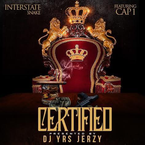 Interstate Snake Ft. Cap 1 & DJ YRS Jerzy - Certified
