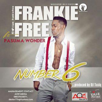 Frankie Free ft. Pasuma Wonder - NUMBER 6 [prod. by DJ Toxiq-A] Artwork