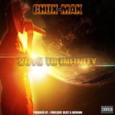 chox-mak - 2015 til infinity