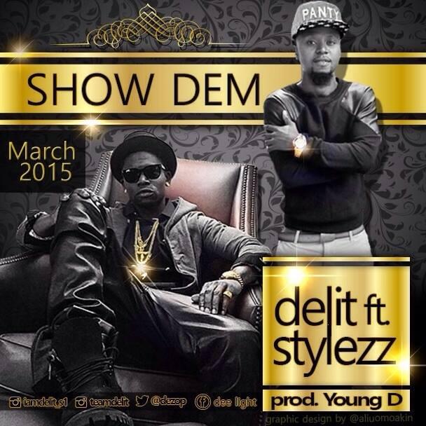 Delit FT. Stylezz - Show Dem