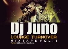 DJ Juno's 'Lounge Turn Over' Mixtape released