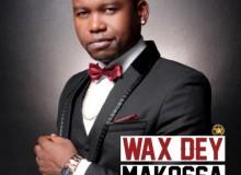 Wax Dey officially released new single, 'Makossa'