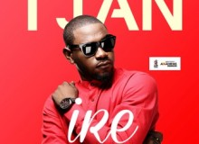 T JAN with his first official Single 'IRE'