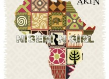 "Akin releases brand new single ""Nigerian Girl"""